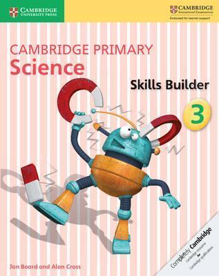 Cambridge Primary Science: Cambridge Primary Science Skills Builder 3 - Jon Board