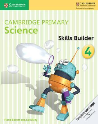 Cambridge Primary Science: Cambridge Primary Science Skills Builder 4 - Fiona Baxter