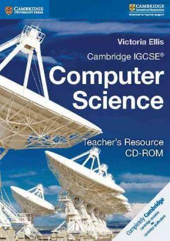 Cambridge International IGCSE: Cambridge IGCSE (R) and O Level Computer Science Teacher's Resource CD-ROM - Victoria Ellis