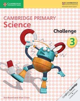 Cambridge Primary Science: Cambridge Primary Science Challenge 3 - Jon Board