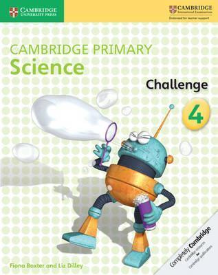 Cambridge Primary Science: Cambridge Primary Science Challenge 4 - Fiona Baxter