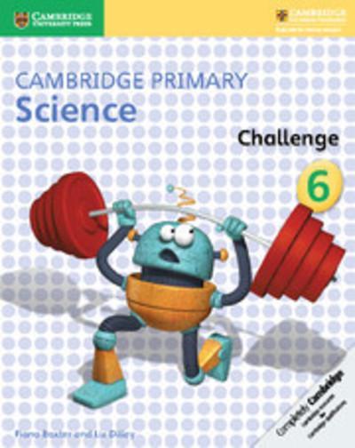 Cambridge Primary Science: Cambridge Primary Science Challenge 6 - Fiona Baxter