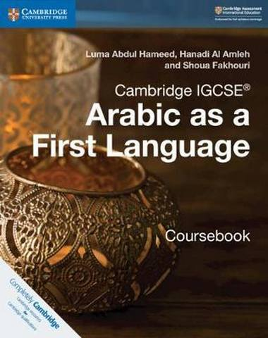 Cambridge International IGCSE: Cambridge IGCSE (R) Arabic as a First Language Coursebook - Luma Abdul Hameed