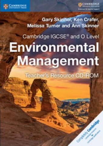 Cambridge International IGCSE: Cambridge IGCSE (R) and O Level Environmental Management Teacher's Resource CD-ROM - Gary Skinner