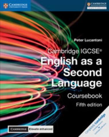 Cambridge International IGCSE: Cambridge IGCSE (R) English as a Second Language Coursebook with Cambridge Elevate Enhanced Edition (2 Years) - Peter Lucantoni
