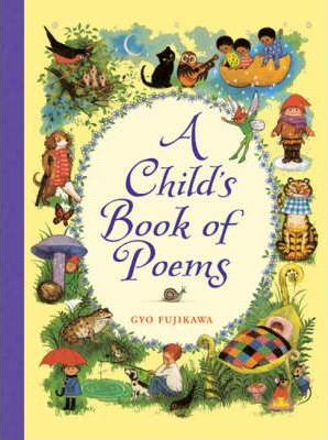 A Child's Book of Poems - Gyo Fujikawa