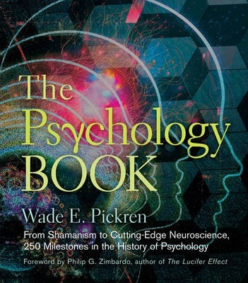 The Psychology Book: From Shamanism to Cutting-Edge Neuroscience