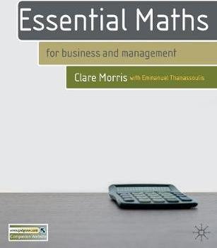 Essential Maths: for Business and Management - Clare Morris