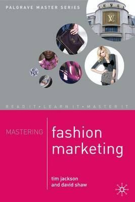 Mastering Fashion Marketing - Tim Jackson