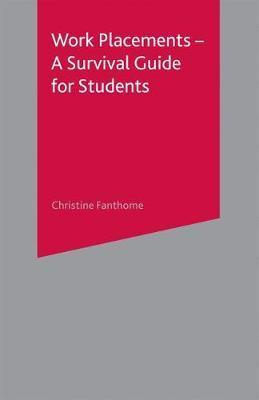 Work Placements - A Survival Guide for Students - Christine Fanthome