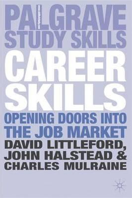Career Skills: Opening Doors into the Job Market - David Littleford