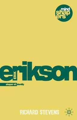 Erik H. Erikson: Explorer of Identity and the Life Cycle - Richard Stevens
