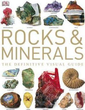 Rocks & Minerals: The Definitive Visual Guide - Ronald Bonewitz