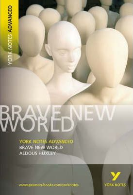 Brave New World: York Notes Advanced - Aldous Huxley