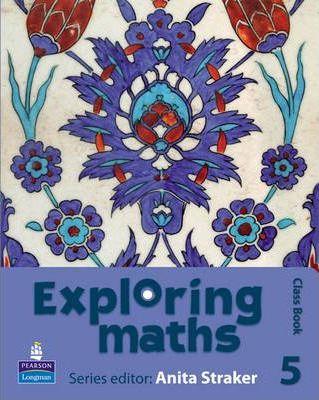 Exploring maths: Tier 5 Class book - Anita Straker