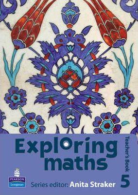 Exploring maths: Tier 5 Teacher's book - Anita Straker