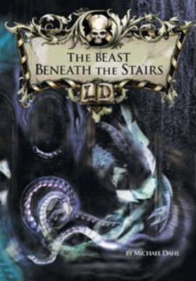 Library of Doom: The Beast Beneath the Stairs - Michael Dahl