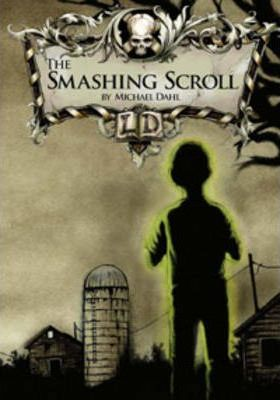 Library of Doom: The Smashing Scroll - Michael Dahl
