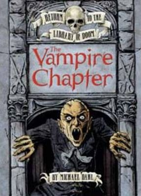 Return to the Library of Doom: The Vampire Chapter - Michael Dahl