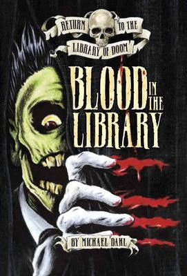 Return to the Library of Doom: Blood in the Library - Michael Dahl