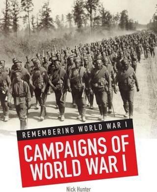Campaigns of World War I - Nick Hunter