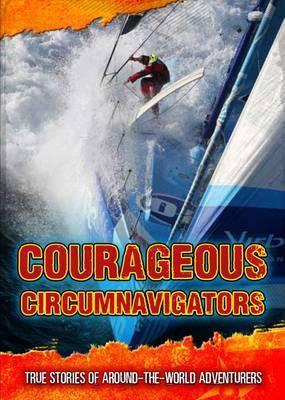 Courageous Circumnavigators: True Stories of Around-the-World Adventurers - Fiona MacDonald