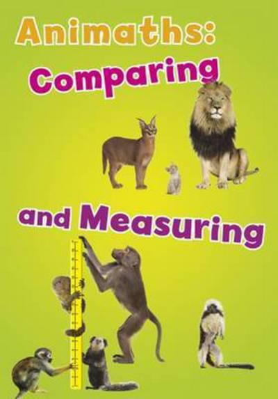 Animaths: Comparing and Measuring - Tracey Steffora