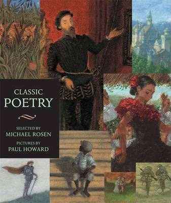 Classic Poetry: An Illustrated Collection - Michael Rosen