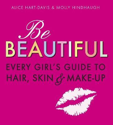 Be Beautiful: Every Girl's Guide to Hair