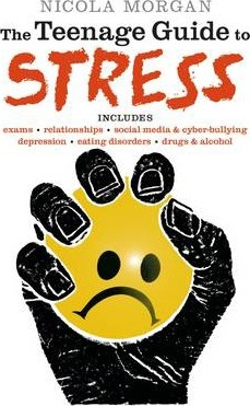The Teenage Guide to Stress - Nicola Morgan