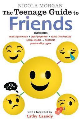 The Teenage Guide to Friends - Nicola Morgan