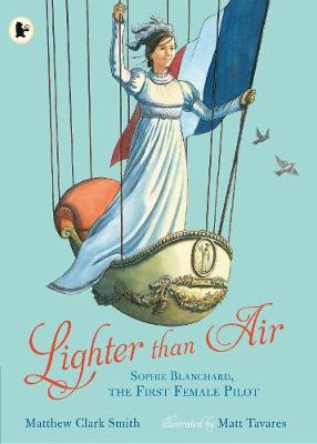 Lighter than Air: Sophie Blanchard