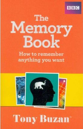 The Memory Book: How to remember anything you want - Tony Buzan