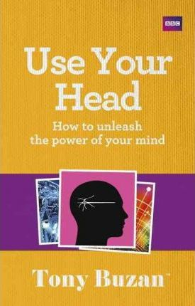 Use Your Head: How to unleash the power of your mind - Tony Buzan