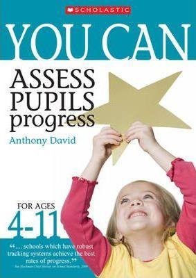Assess Pupils' Progress Ages 4-11 - Anthony David