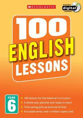 100 English Lessons: Year 6 - Gillian Howell