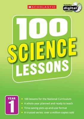 100 Science Lessons: Year 1 - Gillian Ravenscroft