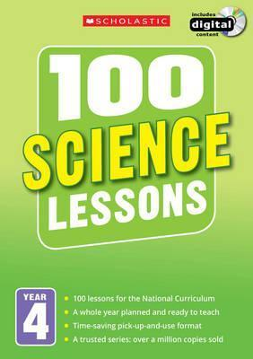100 Science Lessons: Year 4 - Kendra McMahon