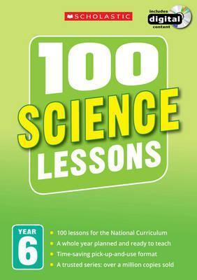 100 Science Lessons: Year 6 - Paul Hollin