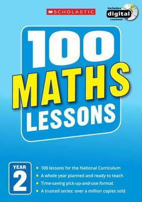 100 Maths Lessons: Year 2 - Caroline Clissold