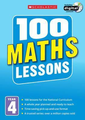 100 Maths Lessons: Year 4 - Hilary Koll