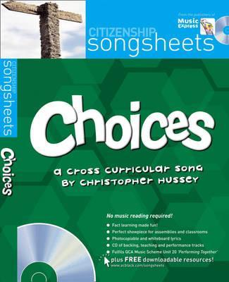 Songsheets - Choices: A cross-curricular song by Christopher Hussey - Christopher Hussey