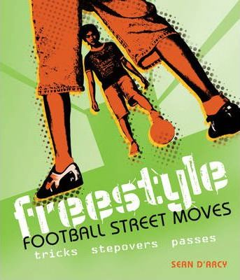 Freestyle Football Street Moves: Tricks