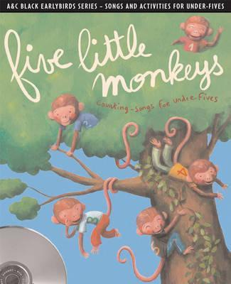 Earlybirds - Five little monkeys: Counting songs and activities for under fives - Emily Skinner