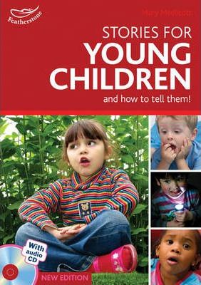 Stories for Young Children and How to Tell Them!: Exciting Ideas for Engaging Children in Storytelling - Mary Medlicott