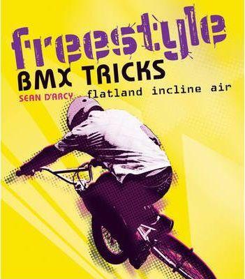 Freestyle BMX Tricks: Flatland and Air - Sean D'Arcy