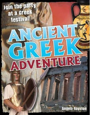 Ancient Greek Adventure!: Age 9-10