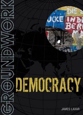 Groundwork Democracy - James Laxar