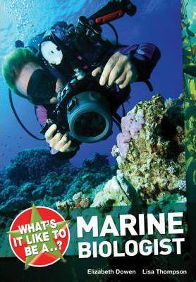 What's it Like to be a ? Marine Biologist - Elizabeth Dowen