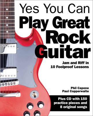 Abracadabra Guitar - Yes You Can Play Great Rock Guitar: Jam and Riff in 10 Foolproof Lessons - Paul Copperwaite